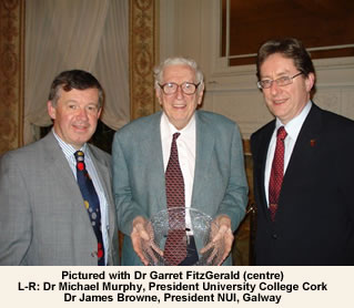 Dr Michael Murphy President UCC Dr Garret FitzGerald Dr James Browne President NUIGalway